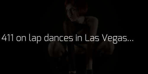 The 411 on lap dances in Las Vegas